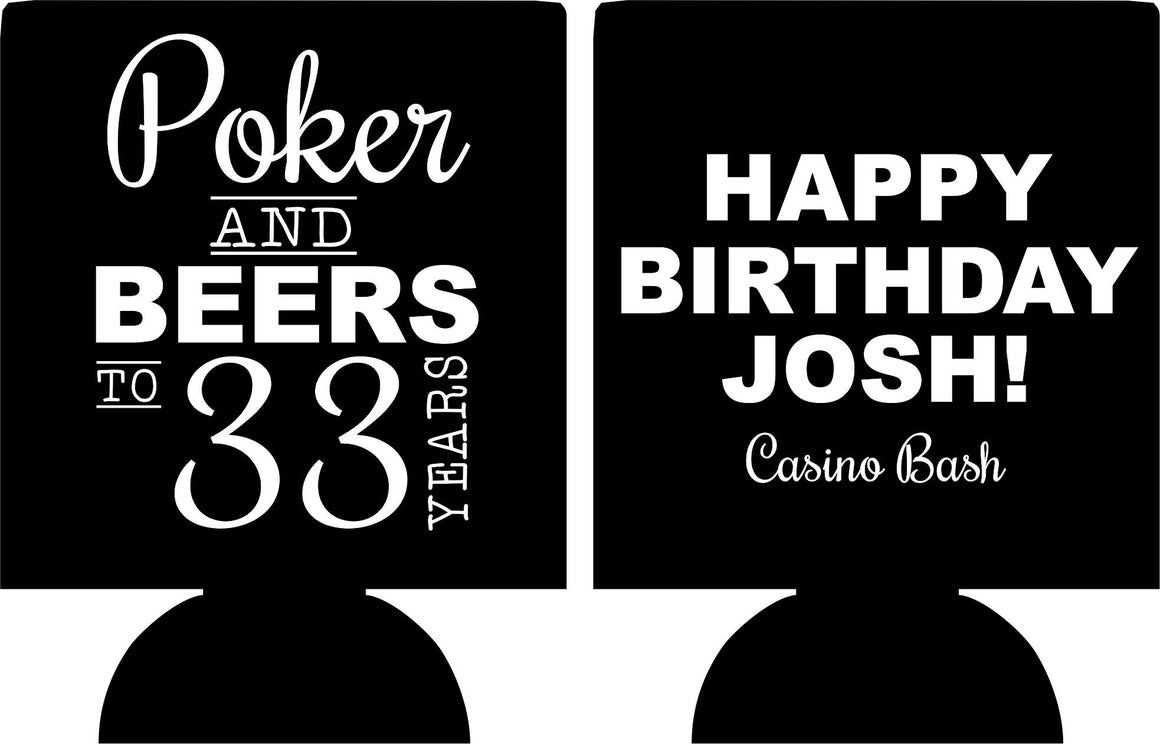 poker and beers to 33 years koozie caisno birthday bash can coolers