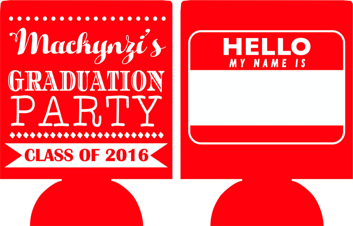 hello my name is graduation party koozie favors can coolers personalized
