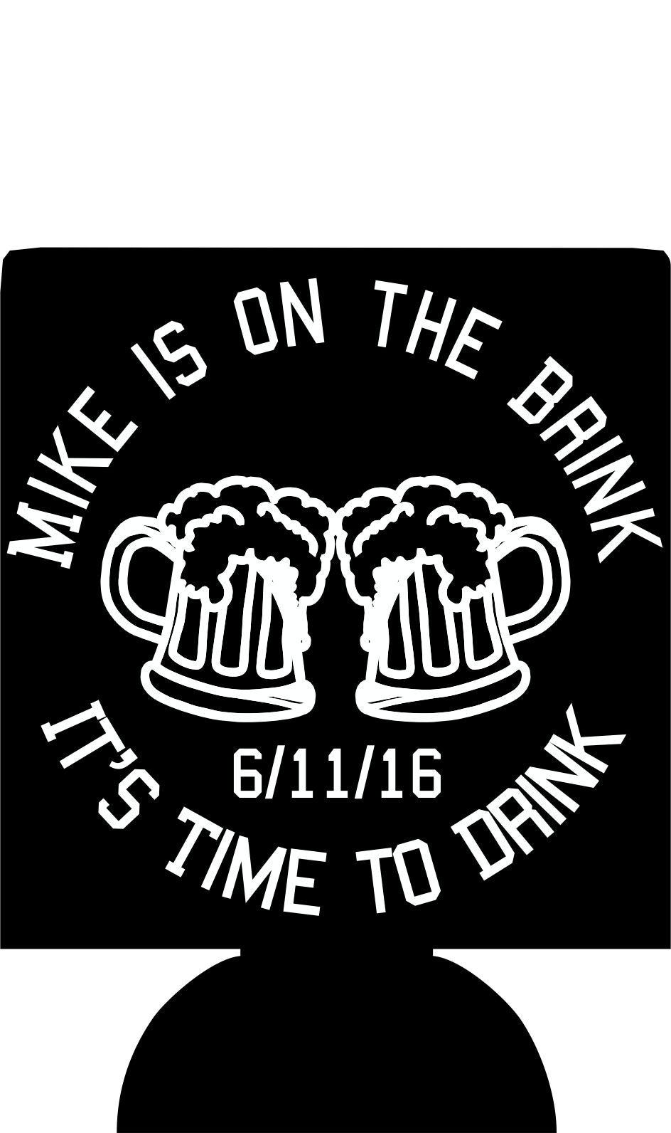 its time to drink Bachelor party Koozies custom Can Coolers