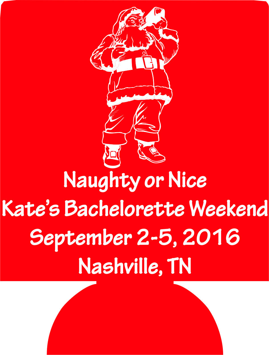 Naughty or nice christmas Bachelorette koozie