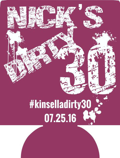 Dirty Thirty 30th Birthday koozie can coolers quick shipping