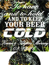 To have and to hold and keep your beer cold Camo Wedding Koozy