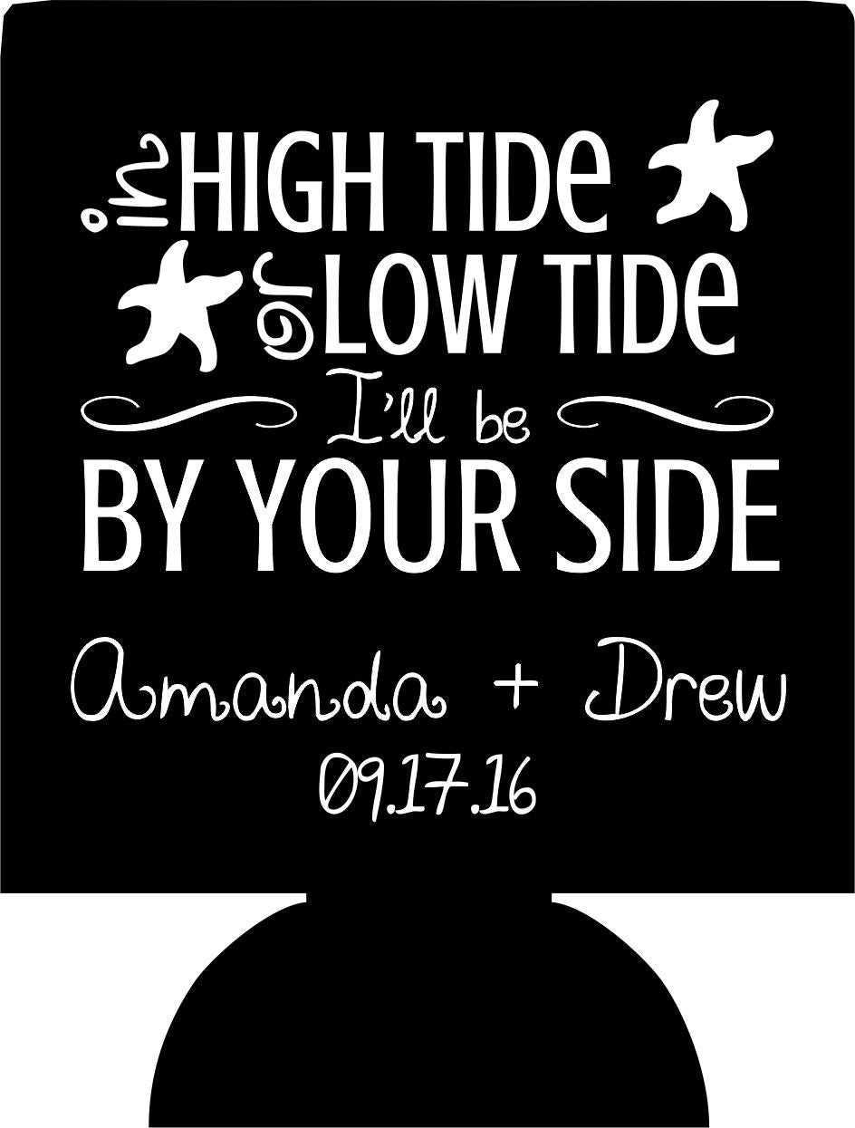 High tide or low tide wedding koozies beach party favors