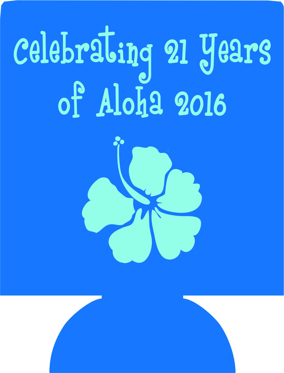 Aloha hawaii 21st Birthday koozies custom can coolers