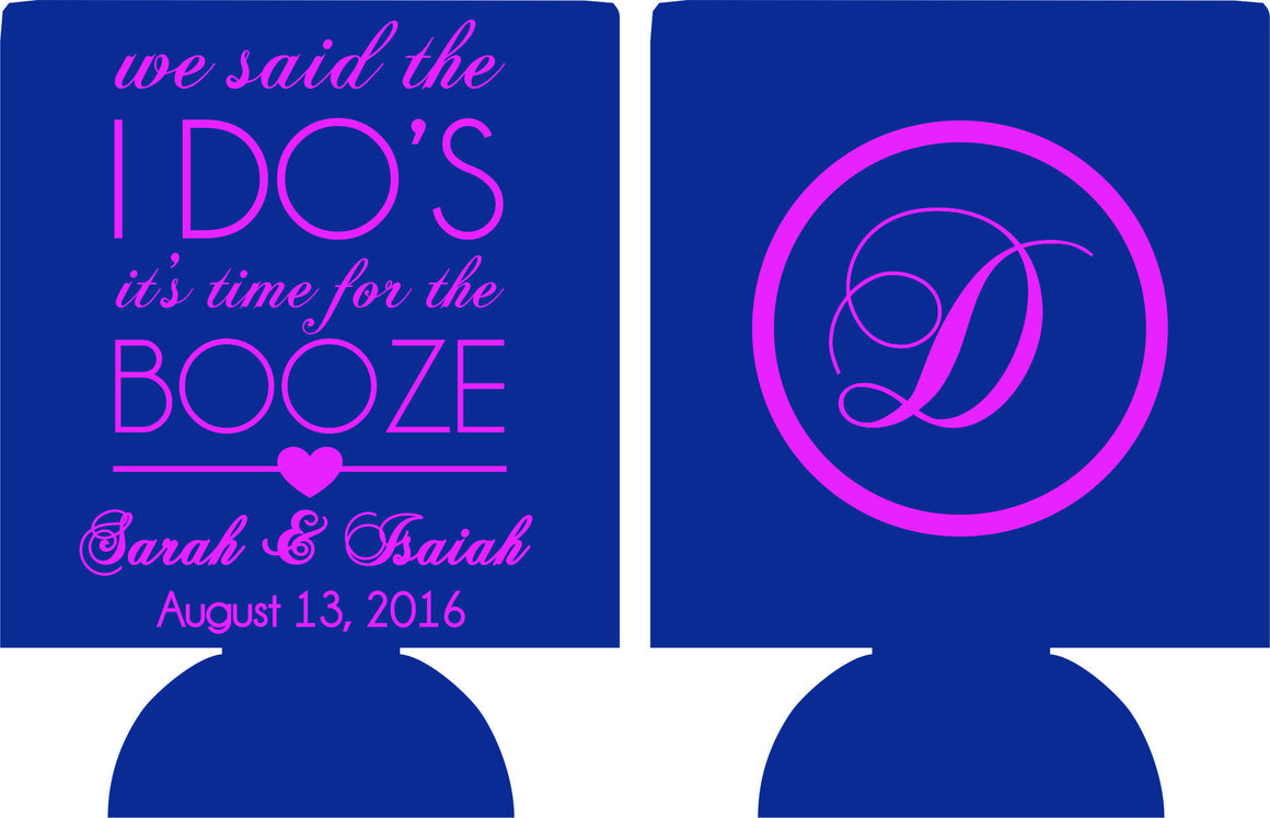 we said the i do's time for the booze wedding koozie