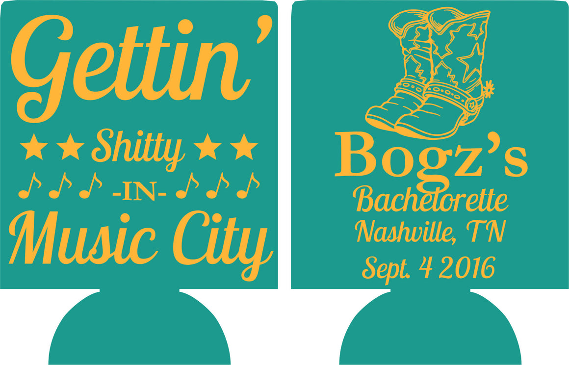 getting shitty in music city Nashville Bachelorette Party koozies