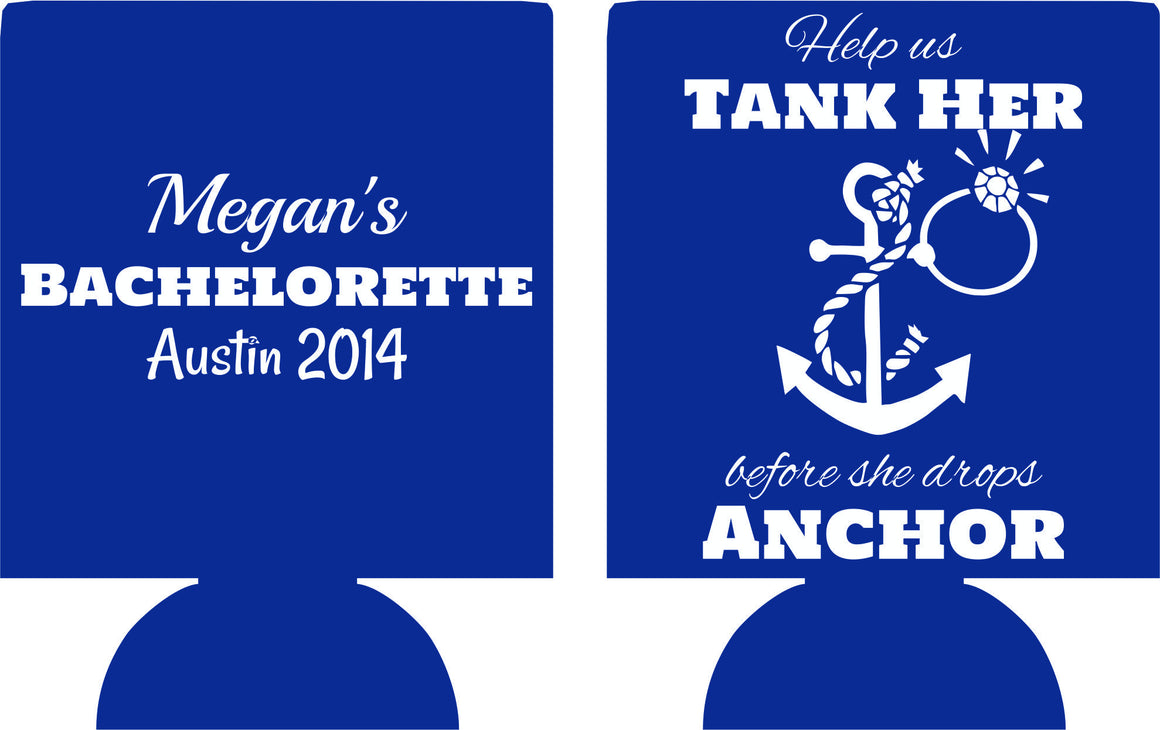 tank her before she drops anchor bachelorette koozies