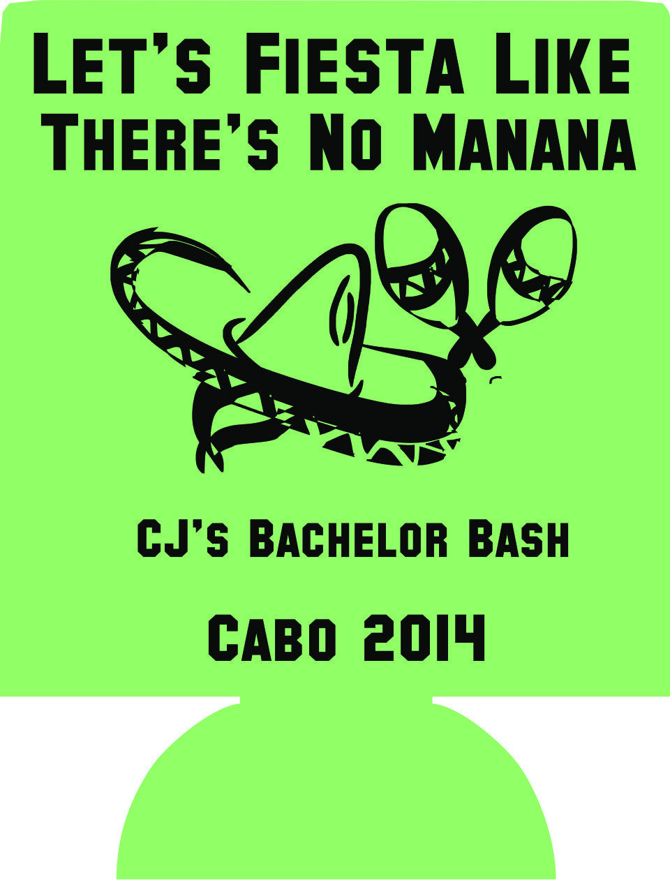 Fiesta Bachelor koozie no manana Party custom favors Can Coolers