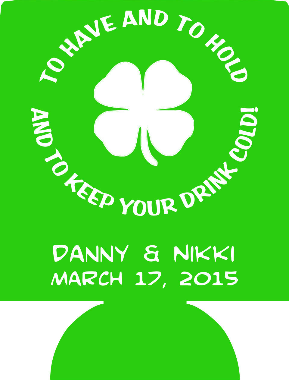 st patricks day Wedding koozies to have and to hold Can Coolers