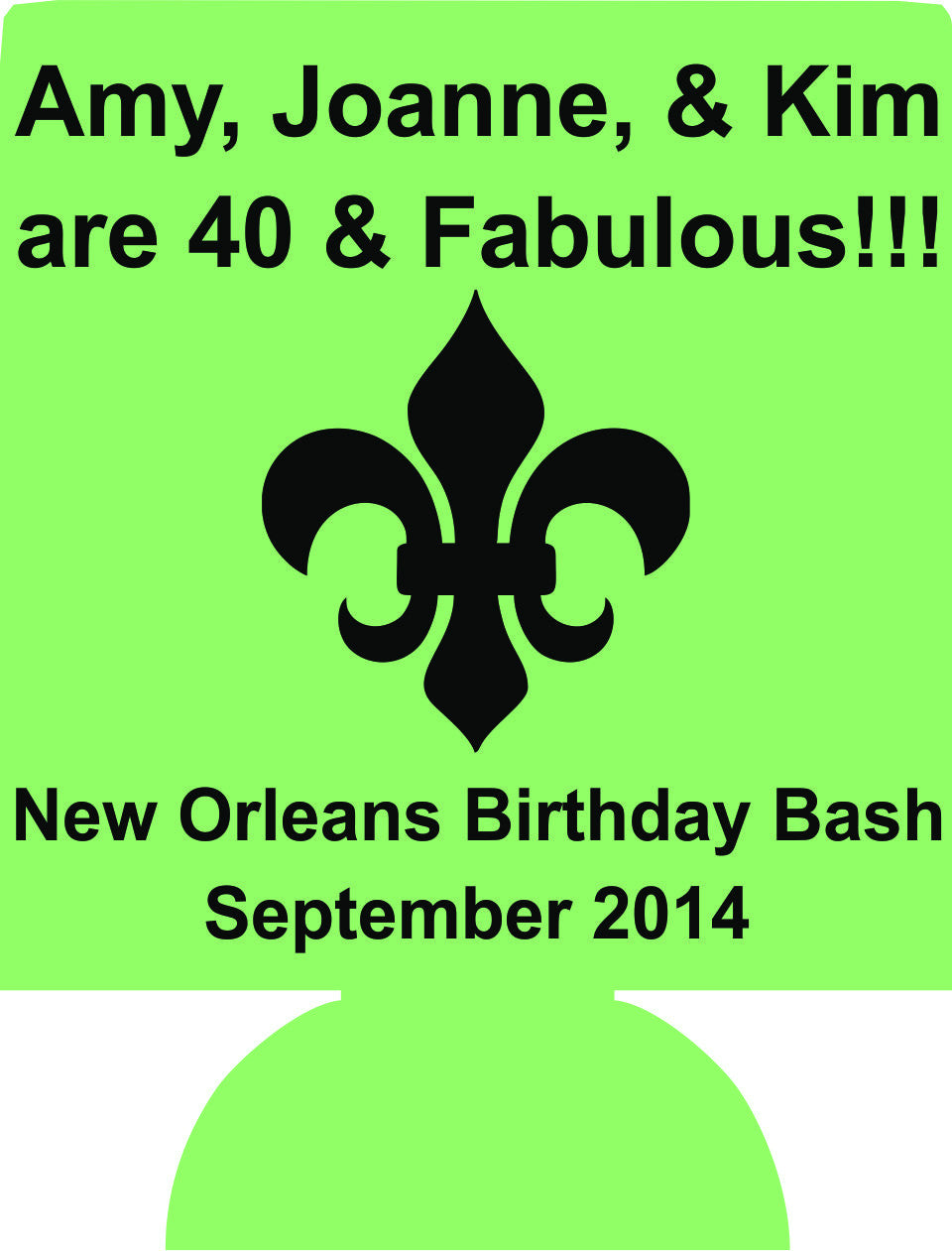 NOLA 40 and Fabulous Birthday koozies