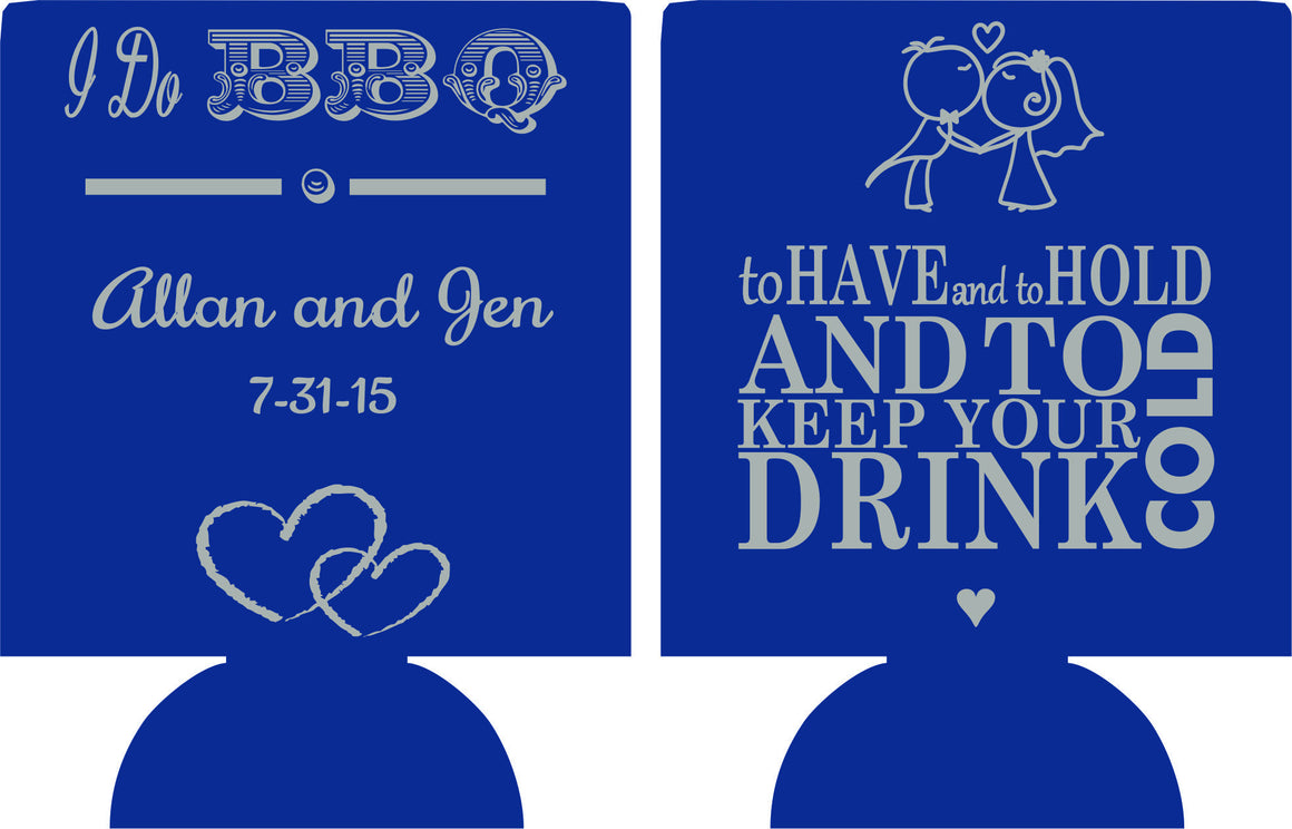 I do BBQ Wedding koozy To have and to hold can coolers