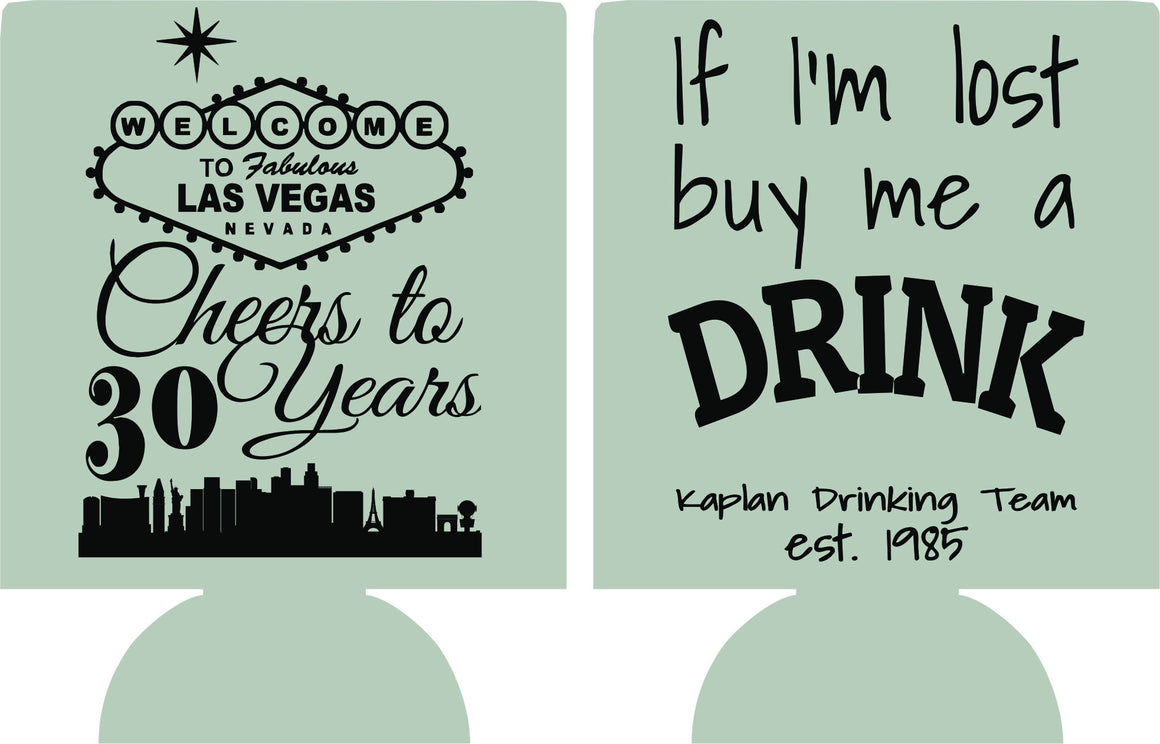 cheers to 30 years las vegas Birthday koozies i'm lost buy me a drink