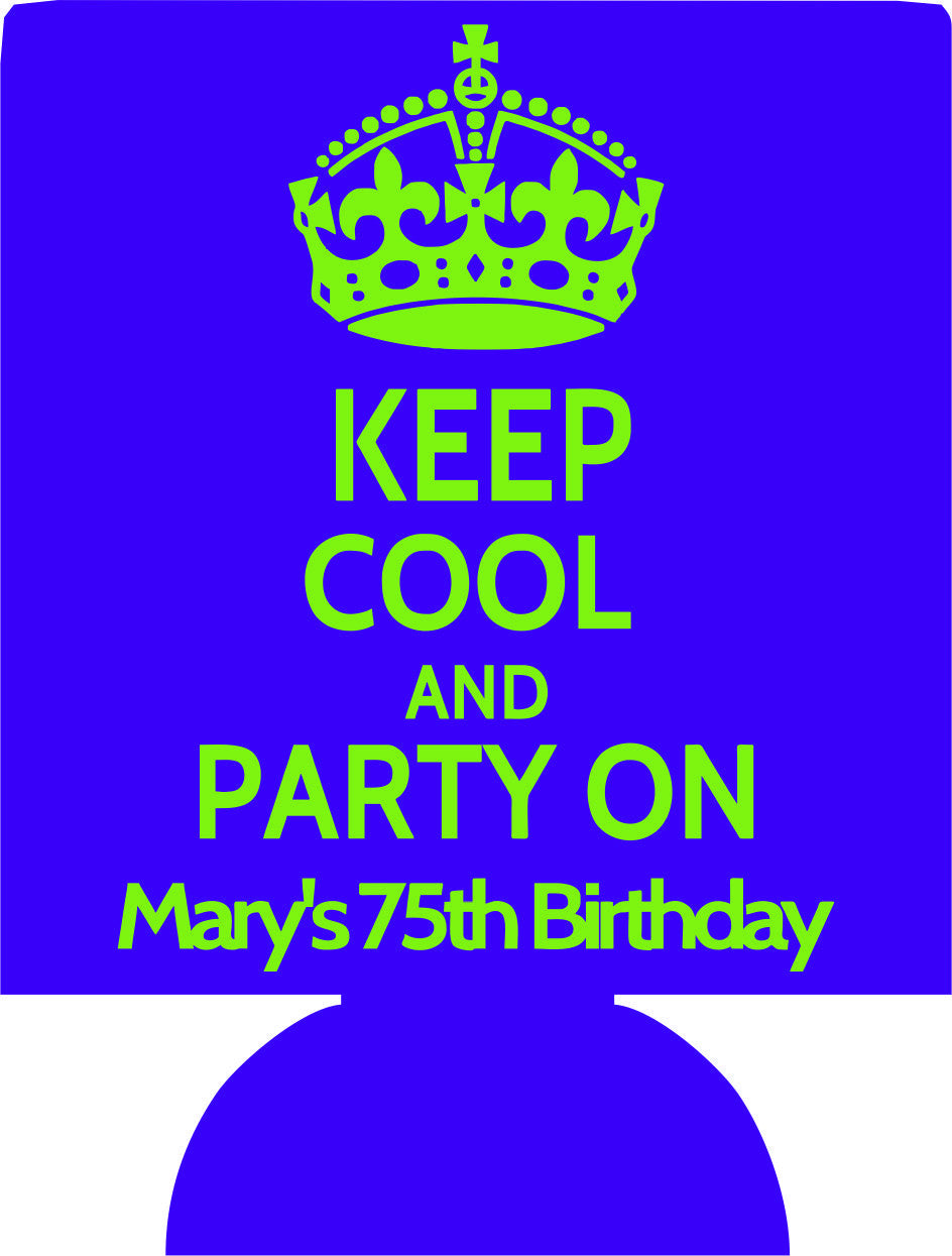 Keep Cool and party on 75th Birthday koozies favors can coolers