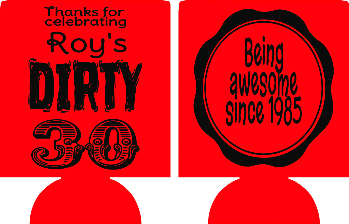 dirty thirty party like its 30th Birthday koozies can coolers