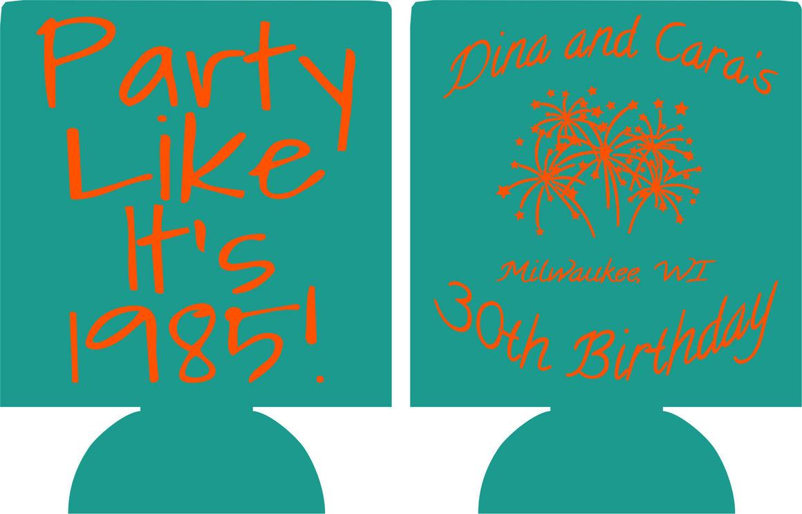 party like its 30th Birthday party koozies fireworks can coolers