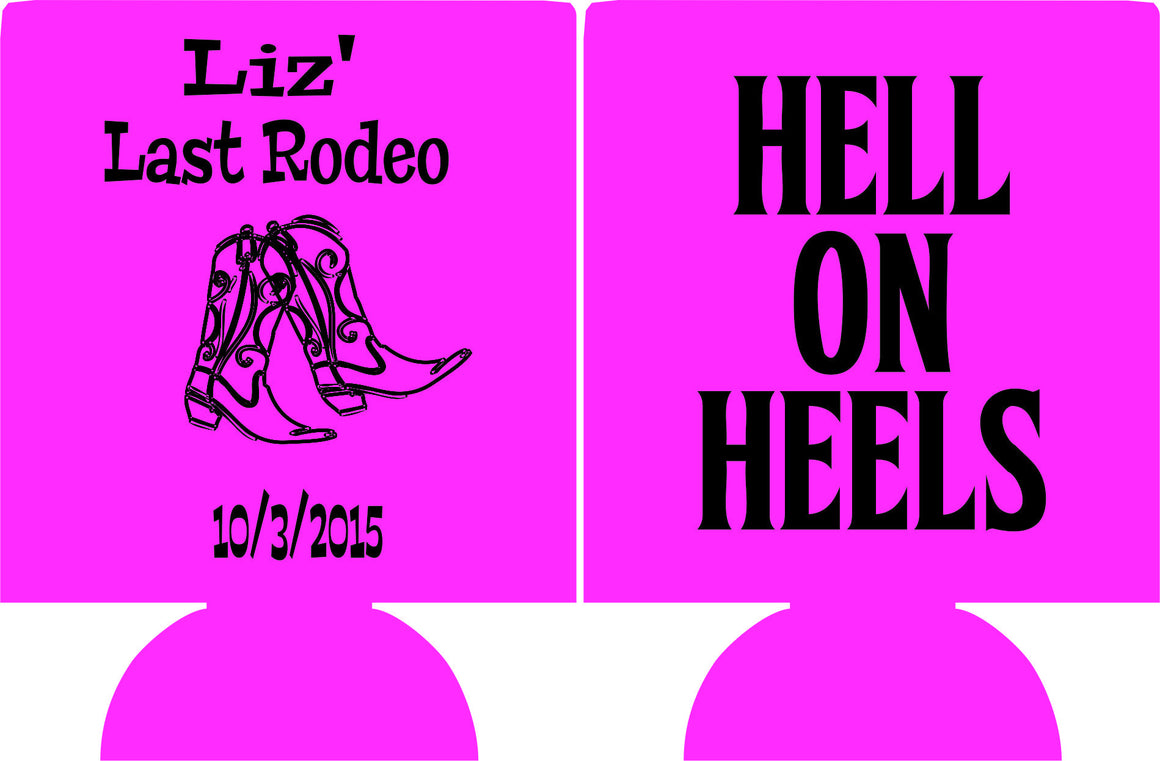 last rodeo Bachelorette Koozie hell on heels