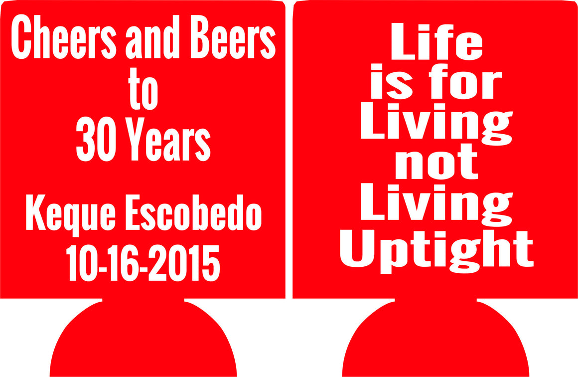 cheers and beers to 30 years Birthday koozies life is for living can coolers