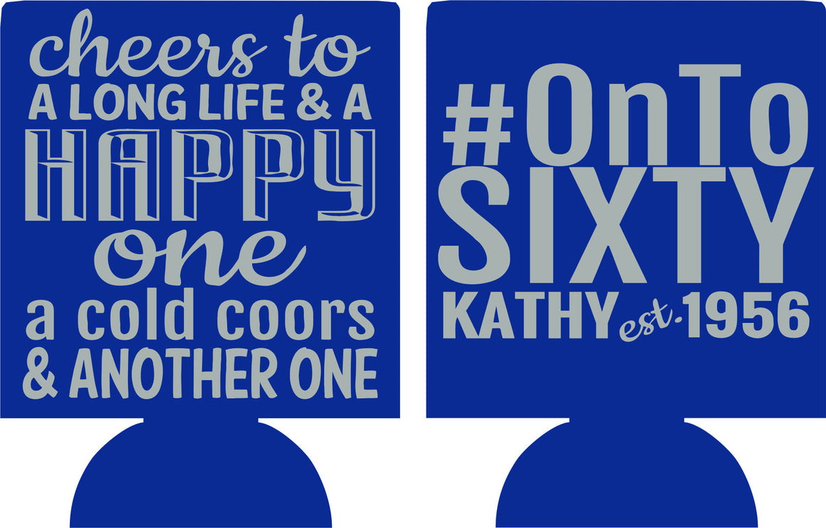 60th Birthday koozies cheers to a long life and a happy one