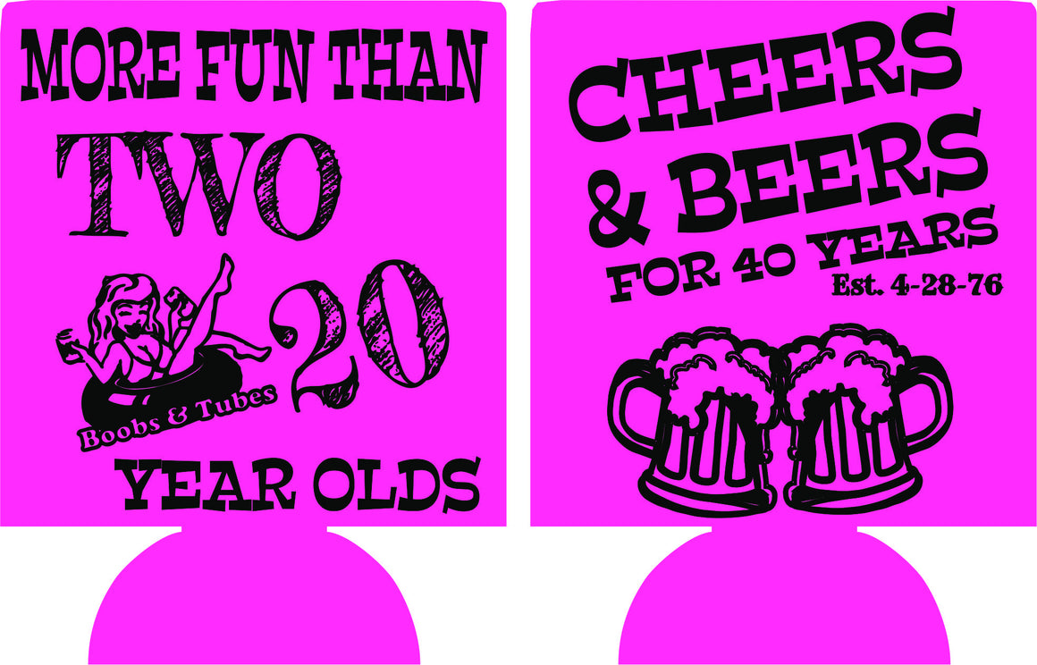 more fun than two twenty year olds 40th Birthday koozies