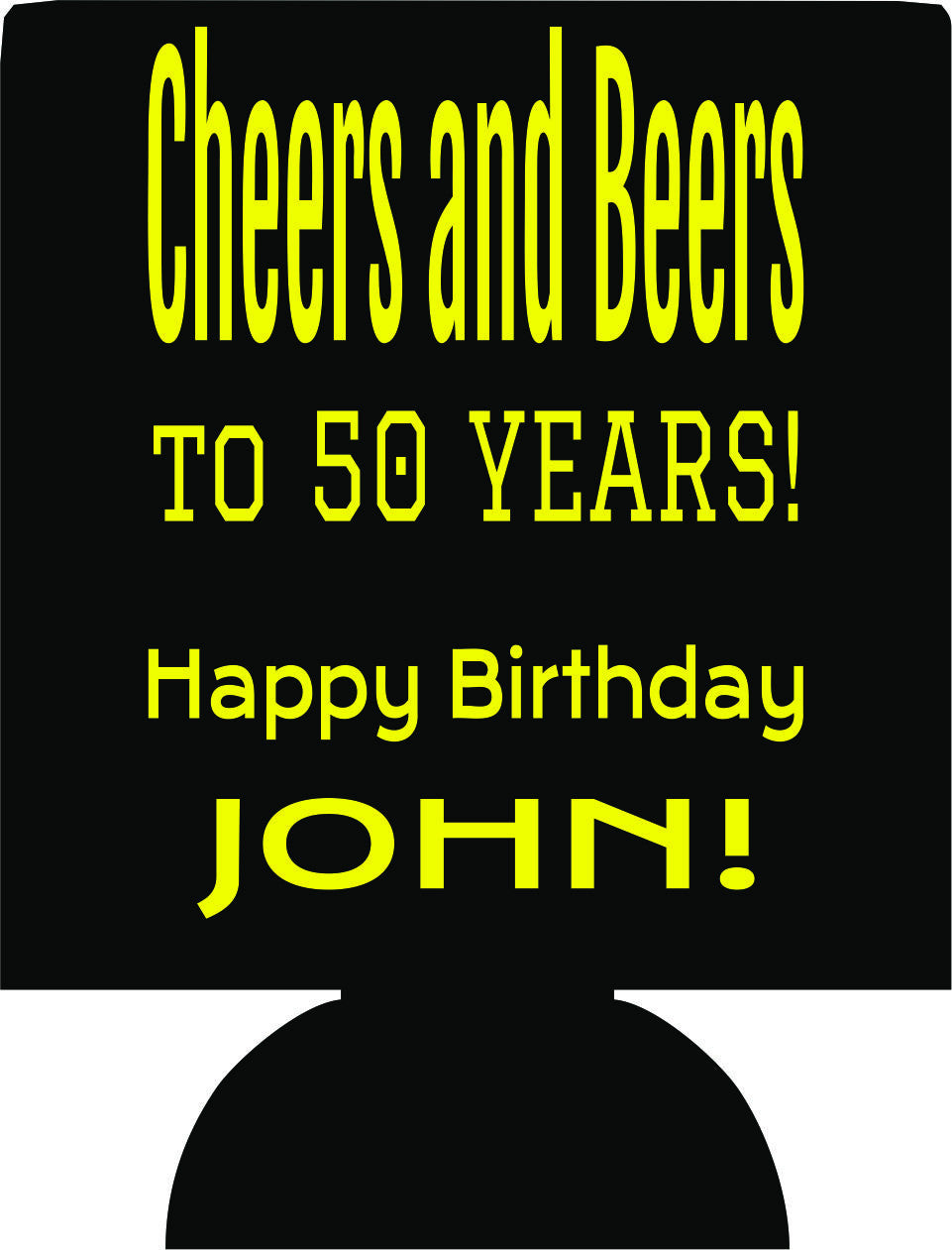 Cheers and Beers to 50 years Birthday koozie party favors