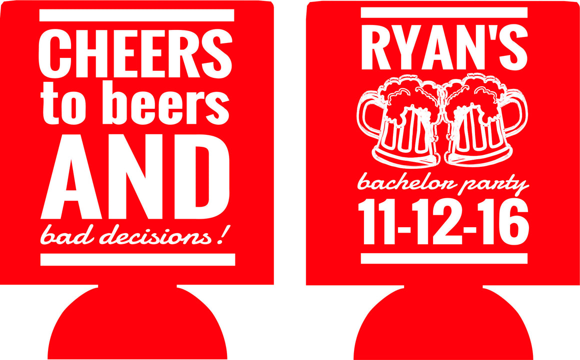 Bad Decisions koozies cheers and beers Bachelor Party