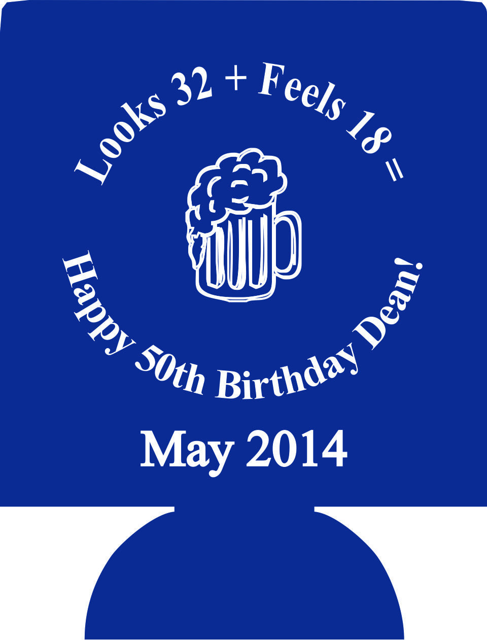 Looks 32 feels 18 50th Birthday Koozies can coolers
