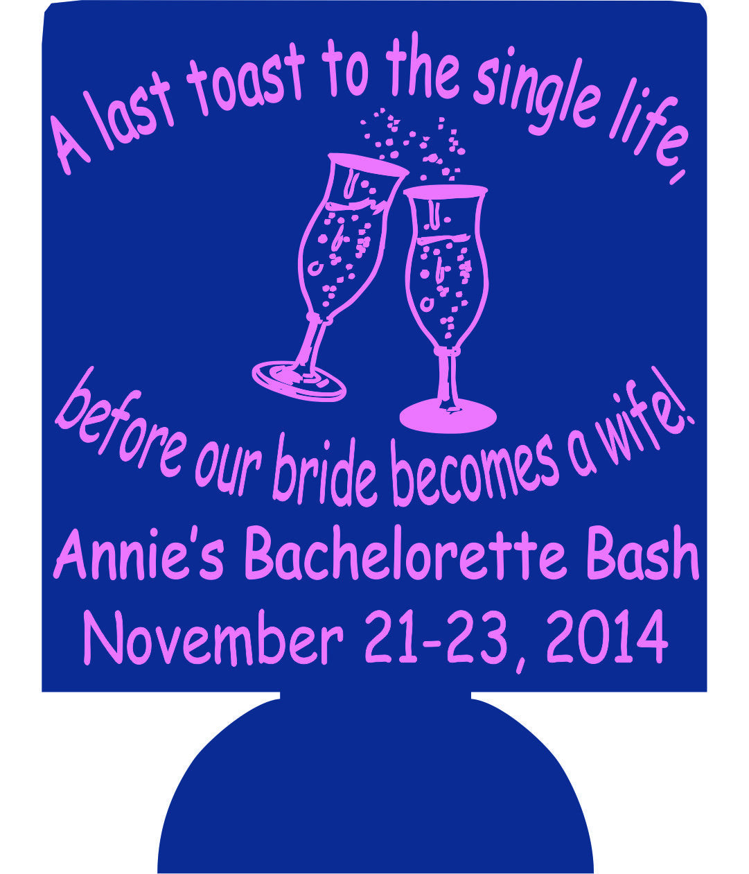 last toast to the single life bachelorette koozie