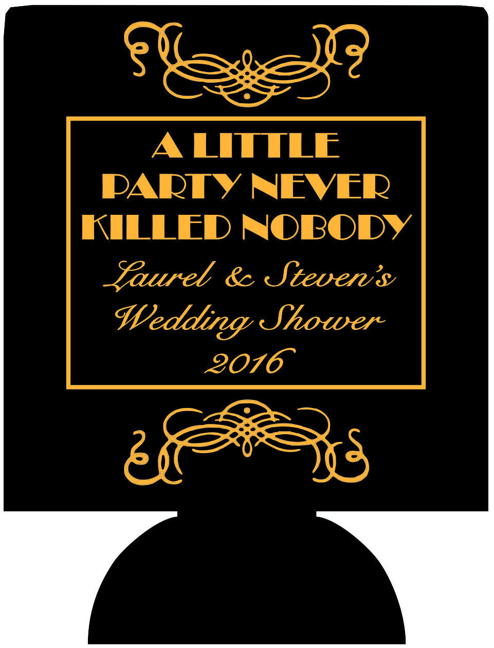 a little party never killed nobody wedding koozie metallic gold  6293
