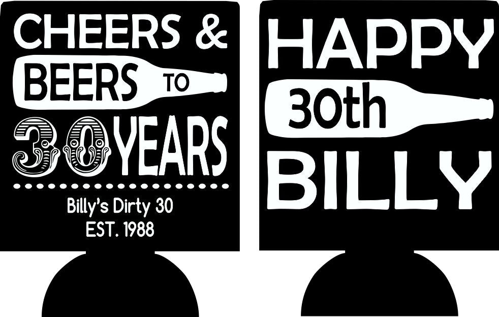 cheers and beers to 30 years birthday coolie can coolers