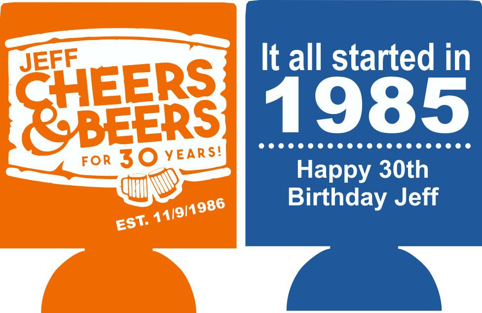Cheers and Beers to 30 years koozie all started in