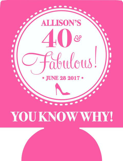 40 and fabulous Birthday Koozies party favors custom can coolers E06192017-3