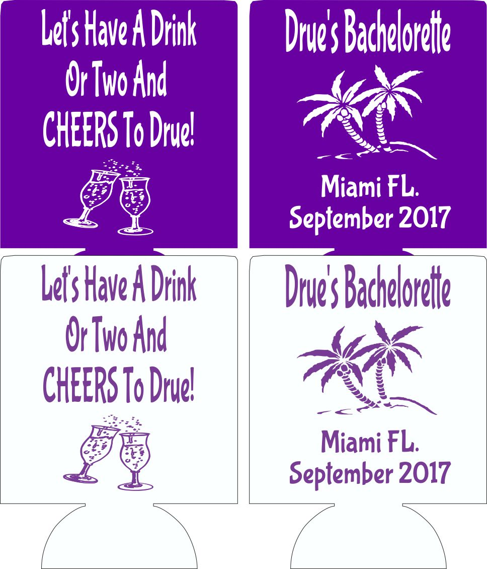 Let's have a drink or two bachelorette Koozie can coolers E09042017 CLAIRE