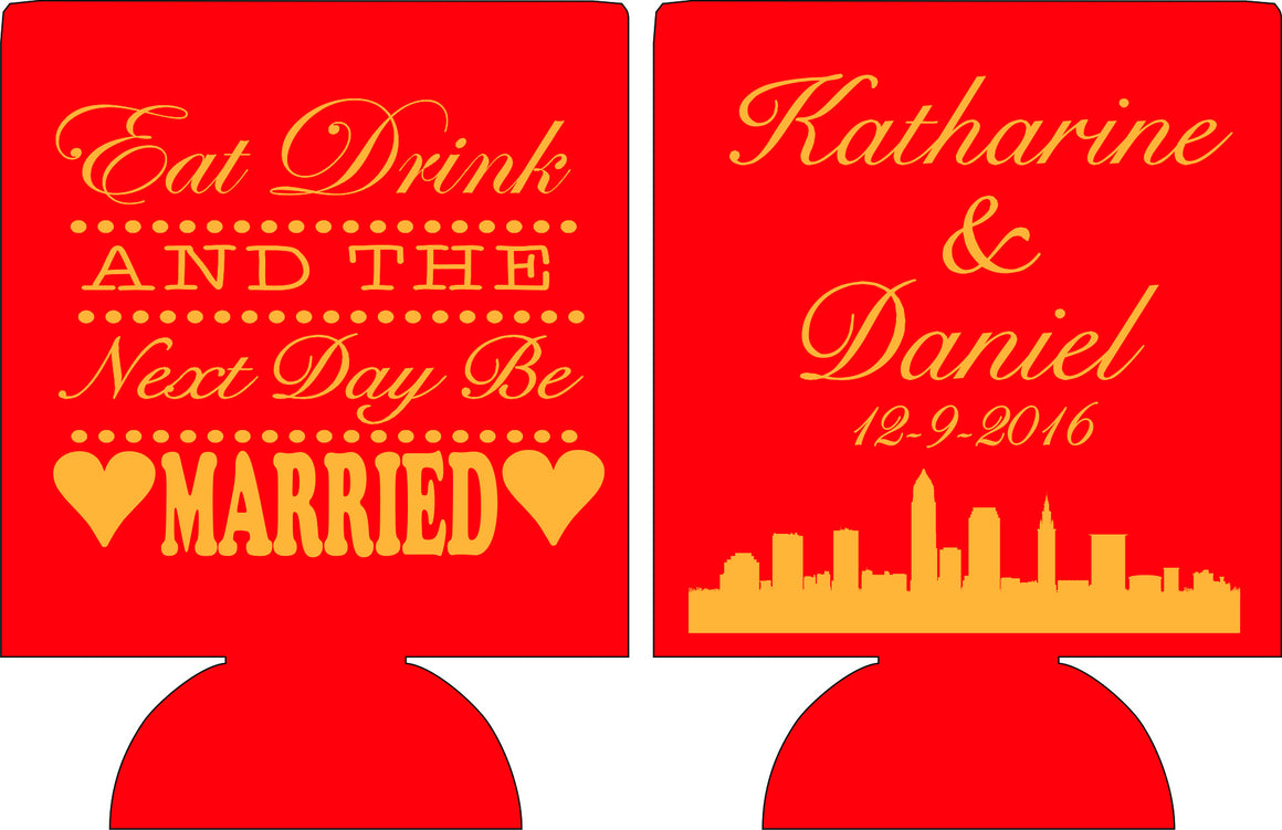 Eat Drink and the next day Be Married wedding koozie custom favors