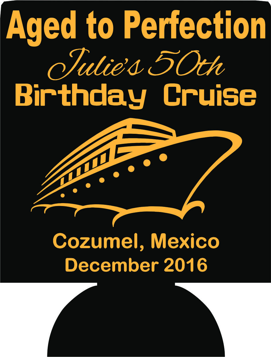 Aged to perfection Birthday cruise Koozies can coolers