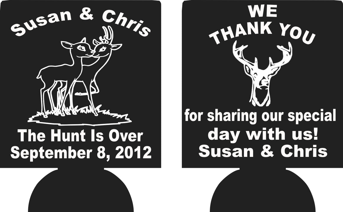 The Hunt is over deer Wedding koozie  no minimums thank you can coolers