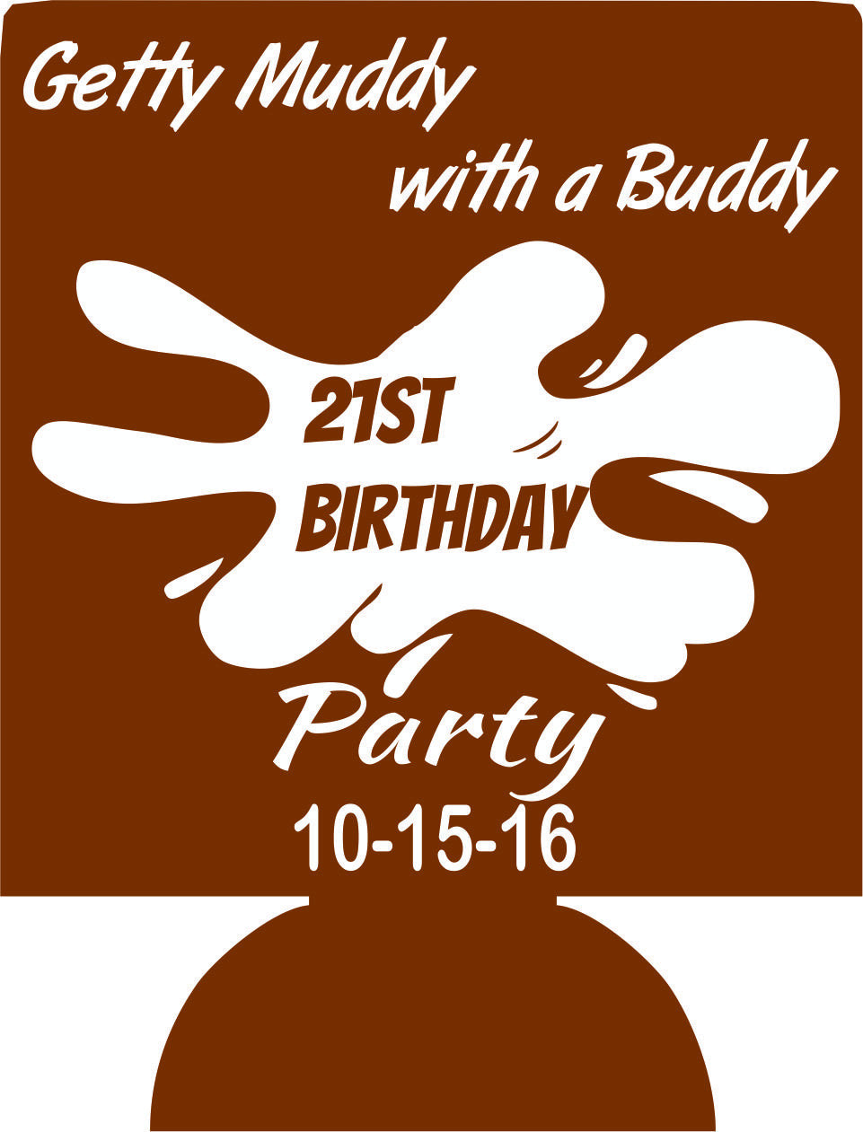mud party 21st birthday koozies