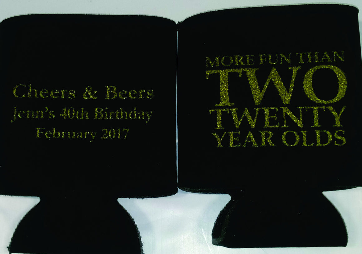 cheers and beers 40th Birthday koozies