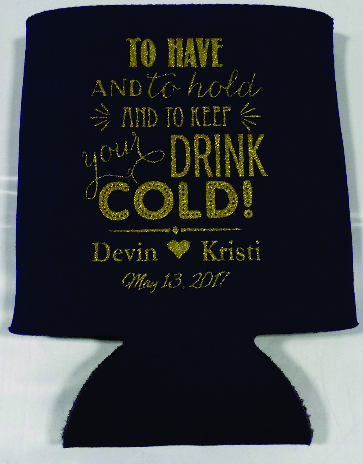 to have and to hold wedding koozies drink