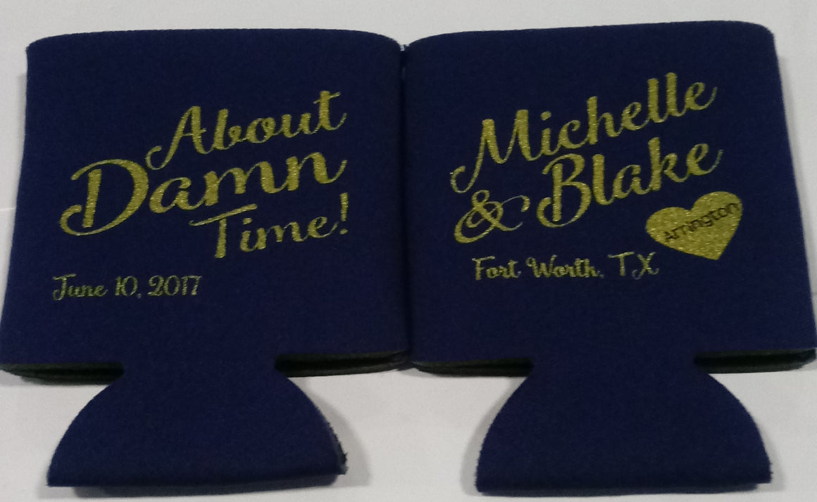 About damn time Custom Wedding koozie personalized