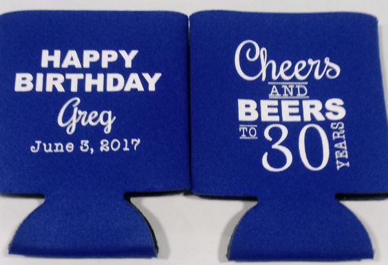 cheers and beers to 30 years birthday koozie  can coolers