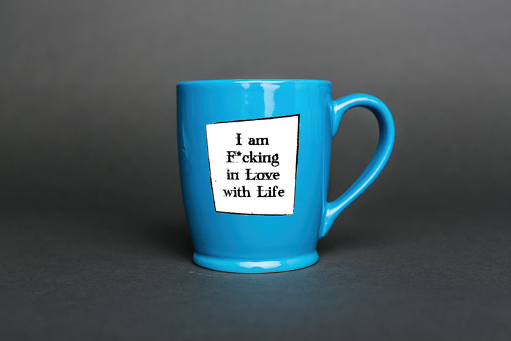 IamTra Cheeky Cup: I Am F*cking in Love with Life