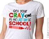 GET YOUR CRAY-ON IT'S THE LAST DAY OF SCHOOL Sublimated Triblend Tee by River Imprints