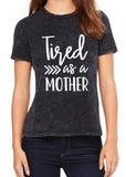 TIRED AS A MOTHER Graphic Triblend T-shirt by River Imprints