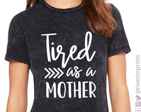 TIRED AS A MOTHER Graphic Triblend Tee by River Imprints