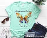 WHISPER WORDS OF WISDOM with Butterfly Blend Tee Shirt