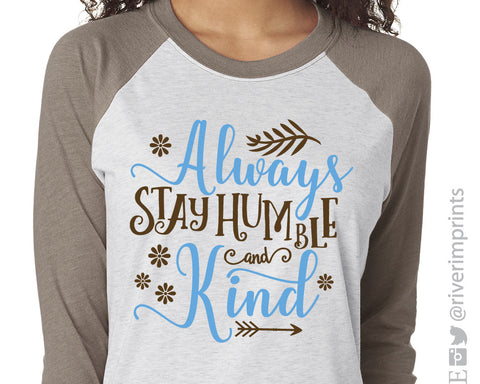 ALWAYS STAY HUMBLE AND KIND Raglan Unisex Triblend Raglan