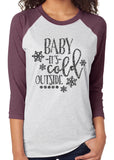BABY IT'S COLD OUTSIDE Glittery Triblend Raglan