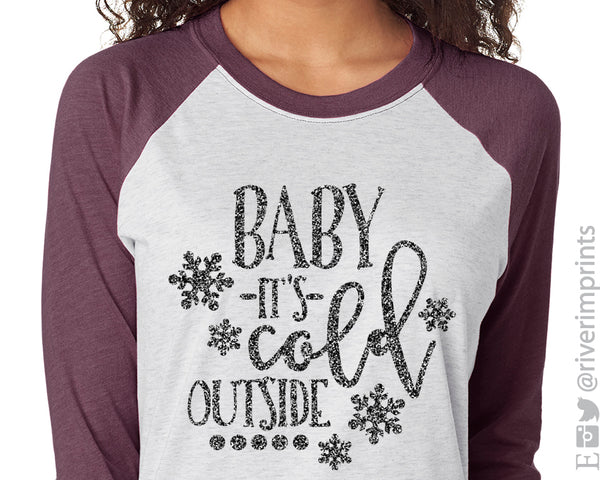 Baby It S Cold Outside Glittery Raglan Unisex Tee River