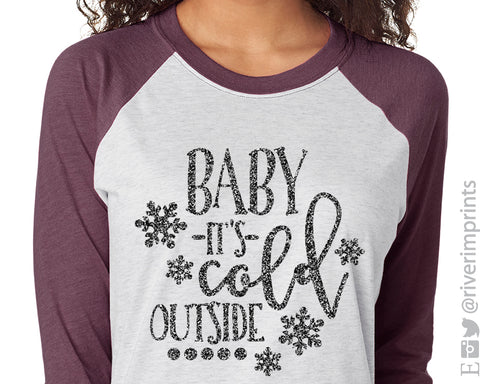 Baby It's Cold Outside Glittery Raglan Unisex Tee