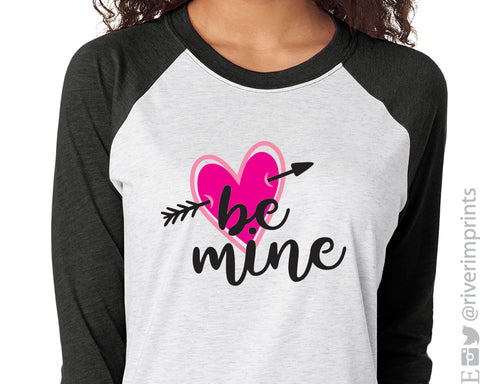 Be Mine with Arrow Valentine's Day 34 sleeve raglan shirt